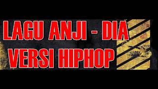 Lagu Anji - Dia Versi HipHop ( G.O.D Cover )