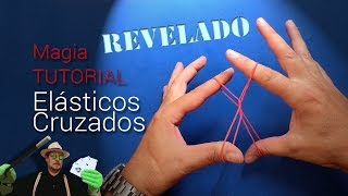 "SUPER TUTORIAL de Magia: Elásticos Cruzados REVELADO (Magic Trick Revealed: ""Crazy Man"