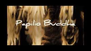 Papilio Budha - Papilio Buddha  Official Trailer