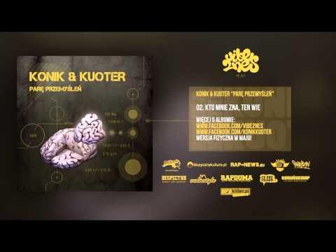 Konik & Kuoter - 02 - Kto Mnie Zna, Ten Wie