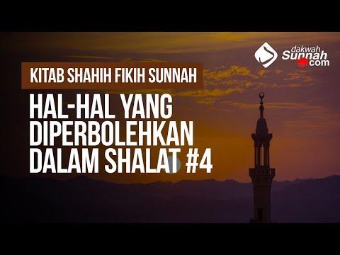 Hal-Hal Yang Diperbolehkan Dalam Shalat #4 - Ustadz Mukhlis BIridha