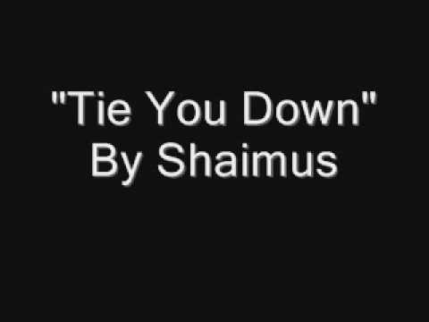 Shaimus - Tie You Down