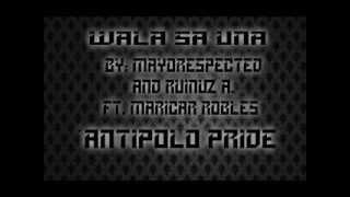 Wala Sa Una - Antipolo Pride ( Mayorespected , Ruinuz Arquiza , Maricar Robles ) Fame One Records