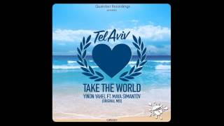 Yinon Yahel ft Maya Simantov - Take The World