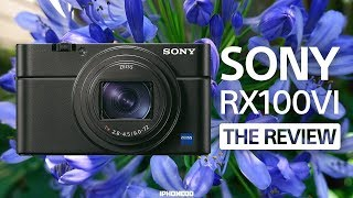 Sony RX100 VI —In-Depth Review and Comparison to RX100 V [4K]