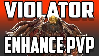VIOLATOR | ENHANCEMENT SHAMAN BFA PVP | Battle for Azeroth 8.0.1