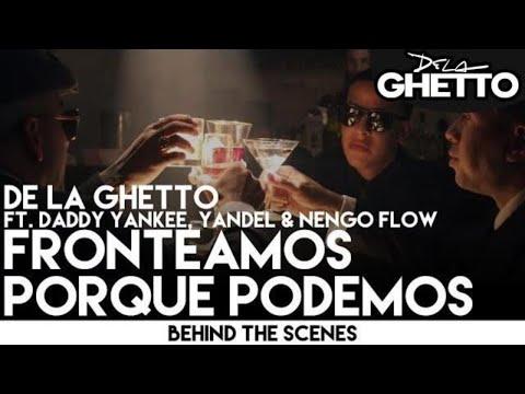 De La Ghetto - Fronteamos Porque Podemos ft. Daddy Yankee, Yandel & Ñengo FLow  [Behind the Scenes]
