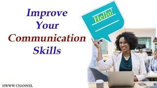 How to Improve Your Communication Skills At Work - 5 Effective Steps