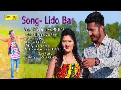 Lido Bar  Rahul Puhal    Anjali Raghav    Shulu Singh    Sonotek  New Haryanvi Song       