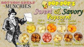 Bottom Shelf Munchies: Pop-Pop's Gourmet Savory & Sweet Popcorn