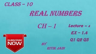 class 10 maths ch 1 Ex-1.4 (Q1 Q2 Q3) || Real Numbers || Lecture 6