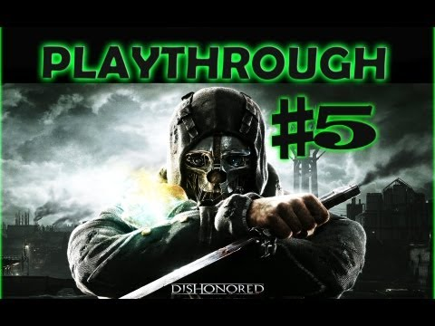 Dishonored Playthrough #5