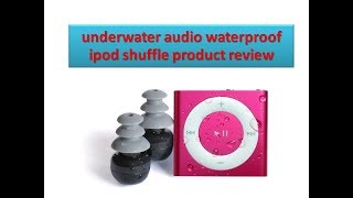 underwater audio waterproof ipod shuffle product review