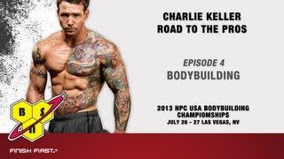 Charlie Keller - Road to the Pros - Episode 4 Final Episode - Bodybuilding