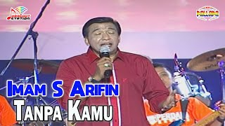 Download lagu Imam S Arifin - Tanpa Kamu ( Video)