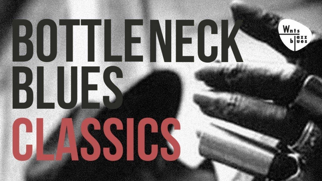 Bottleneck Blues Classics - Vintage Blues Classics