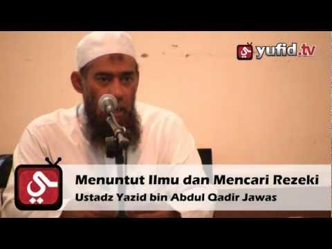 Menuntut Ilmu Dan Mencari Rezeki - Pengajian Ustadz Yazid Abdul Qodir Jawas