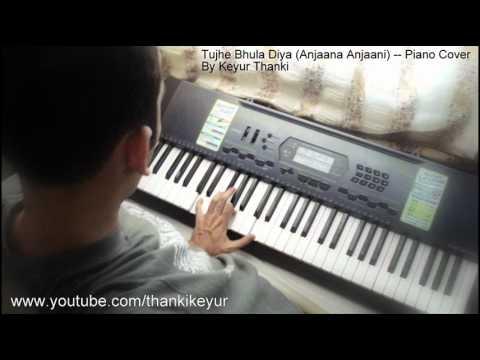 Tujhe Bhula Diya (Anjaana Anjaani) Piano Cover
