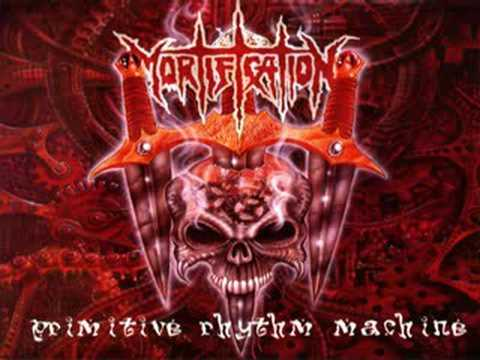 Mortification - Primitive Rhythm Machine