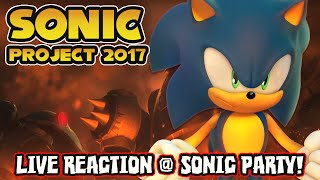 Sonic Project 2017 REVEAL TRAILER LIVE REACTIONS FROM SONIC PARTY!