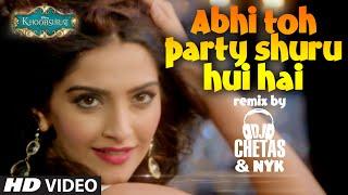 OFFICIAL: Abhi Toh Party Shuru Hui Hai (REMIX) by DJ CHETAS & DJ NYK