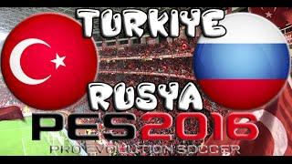 Türkiye-Rusya PES 2016 Hazırlık Maçı