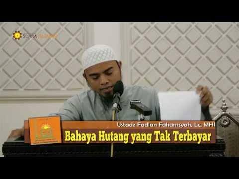 Pengajian Islam: Bahaya Hutang Yang Tak Terbayar - Ustadz Fadlan Fahamsyah, Lc, MHI