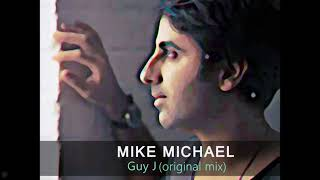 (tech house) MIKE MICHAEL-Guy j(original mix)