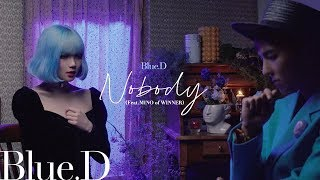 Blue.D - 'NOBODY' Special Film with MINO of WINNER