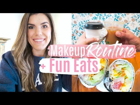 Updated Every Day Makeup Routine! + Fun Eats