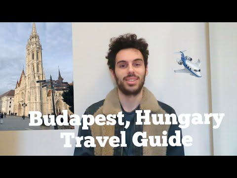 Budapest, Hungary Travel Guide