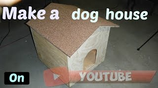Simple and easy dog house easy project