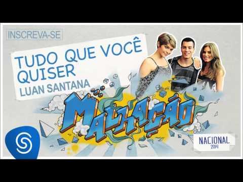 Luan Santana - Tudo Que Você Quiser (malhação Nacional 2014) [Áudio Oficial] video