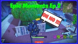 Fortnite BR-Epic Moments ( Ep 2)