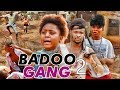 Download BADOO GANG 2 (REGINA DANIELS) - 2017 LATEST NIGERIAN NOLLYWOOD MOVIES in Mp3, Mp4 and 3GP