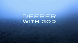 Deeper With God: 1 Hour Prayer Music | Time With Holy Spirit | Prophetic Worship | Soaking Music