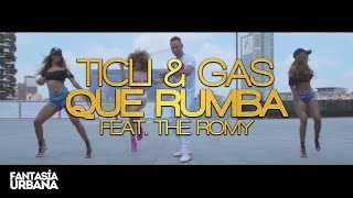 TICLI & GAS FEAT. THE ROMY - QUE RUMBA
