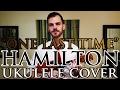 """""""One Last Time"""" - Hamilton - Ukulele Cover  - Alex Denney"""