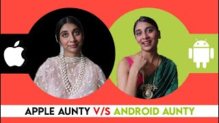 If Apple And Android Were Aunties!