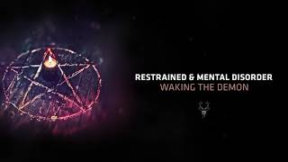Restrained & Mental Disorder - Waking The Demon