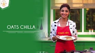 Oats Chilla   Shilpa Shetty Kundra   Healthy Recipes   The Art Of Loving Food