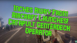 Inches Away From Aircraft Launches - Waist Catapults - Centerdeck Operator - First Person