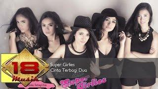 download lagu Super Girlies - Cintaku Terbagi Dua gratis