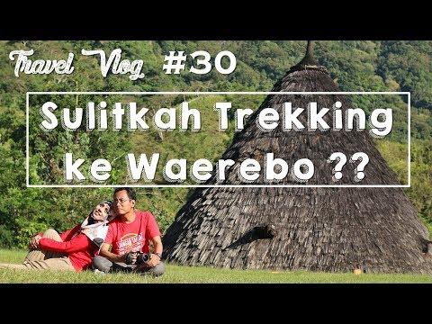 Travel Vlog Eps. 30 : GETTING TO WAE REBO VILLAGE - FLORES INDONESIA part 1/3