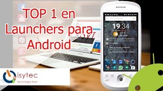 TOP 1 en Launchers para Android, segun Isytec.net