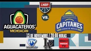 LNBP Aguacateros VS Capitanes