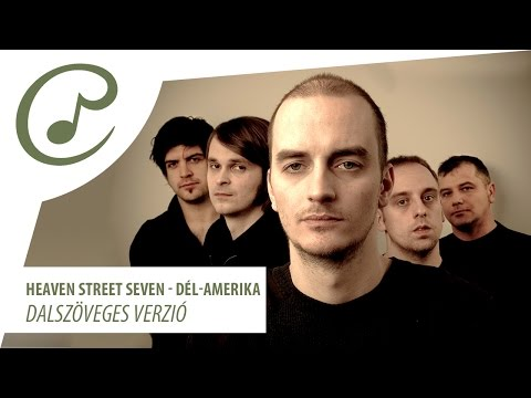 Heaven Street Seven - Dél-Amerika (dalszöveg - Lyrics Video)