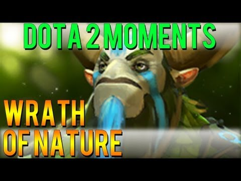 Dota 2 Moments - Wrath of Nature