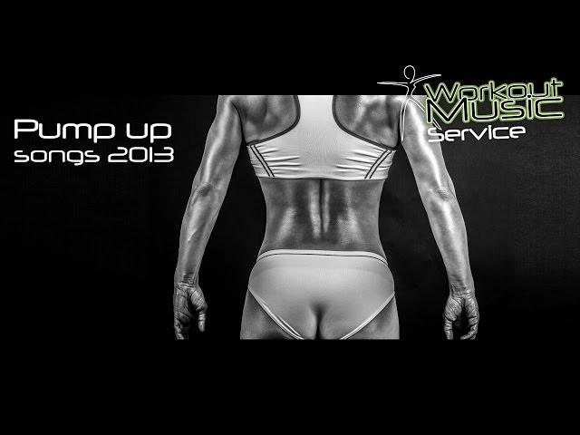 Pump up music 2013