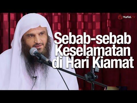 Tabliq Akbar Ulama: Sebab-sebab Keselamatan Di Hari Kiamat - Syaikh Prof. Dr. Abdurrazzaq Al-Badr